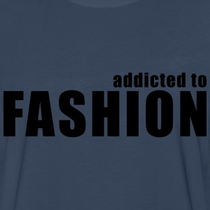 addicted to fashion T-Shirts - Men's Premium Long Sleeve T-Shirt