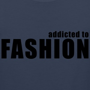addicted to fashion T-Shirts - Men's Premium Tank