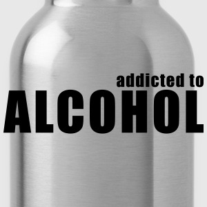 addicted to alcohol Women's T-Shirts - Water Bottle