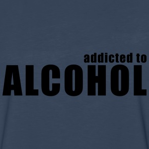 addicted to alcohol Women's T-Shirts - Men's Premium Long Sleeve T-Shirt