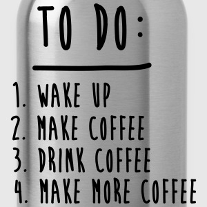 Coffee To Do List Funny Cute Shirts T-Shirts - Water Bottle