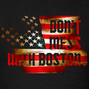 Dont Mess With Boston Apparel T-shirts Hoodies - Men's T-Shirt