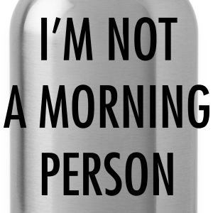 I'm not a morning person Long Sleeve Shirts - Water Bottle