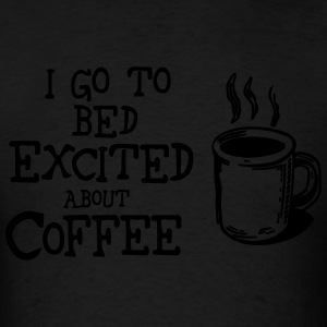 Excited About Coffee Humor Cute Funny Shirts Long Sleeve Shirts - Men's T-Shirt