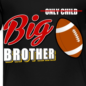 only_child_big_brother Kids' Shirts - Toddler Premium T-Shirt