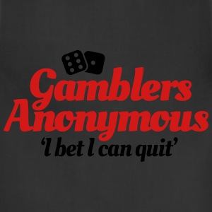 Gamblers Anonymous - I bet I can quit T-Shirts - Adjustable Apron
