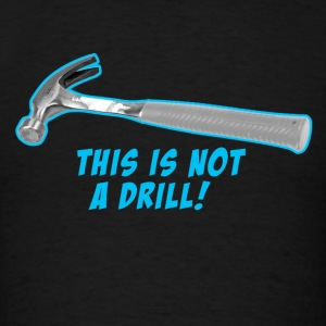 This is not a drill Hoodies - Men's T-Shirt