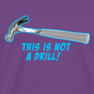 This is not a drill Hoodies - Men's Premium T-Shirt
