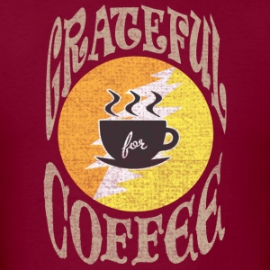 Grateful For Coffee Love Shirts Hoodies - Men's T-Shirt