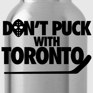 Don't Puck With Toronto T-Shirts - Water Bottle