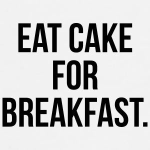 Eat cake for breakfast Bottles & Mugs - Men's Premium T-Shirt