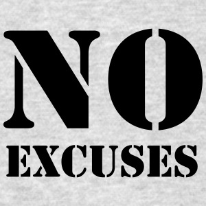 No excuses Long Sleeve Shirts - Men's T-Shirt