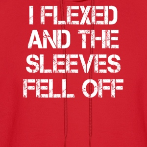 I Flexed And The Sleeves Fell Off Tanks - Men's Hoodie