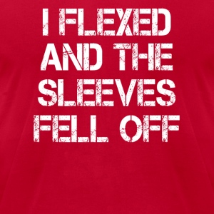 I Flexed And The Sleeves Fell Off Tanks - Men's T-Shirt by American Apparel