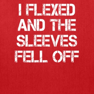 I Flexed And The Sleeves Fell Off Tanks - Tote Bag