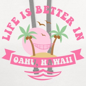 Life's Better In Oahu Women's T-Shirts - Contrast Hoodie