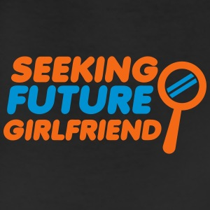 seeking future girlfriend T-Shirts - Leggings