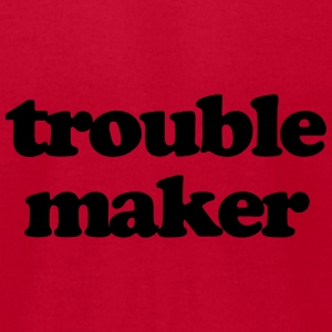 Trouble maker Baby & Toddler Shirts - Men's T-Shirt by American Apparel