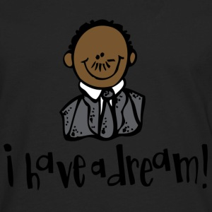 I have a dream - Martin Luther King T-Shirts - Men's Premium Long Sleeve T-Shirt