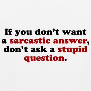 Sarcastic Answers Women's T-Shirts - Men's Premium Tank