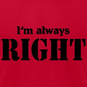 I'm always right Tanks - Men's T-Shirt by American Apparel