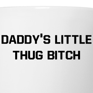 Daddy's little thug bitch Women's T-Shirts - Coffee/Tea Mug