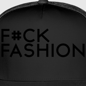 F#ck fashion Women's T-Shirts - Trucker Cap