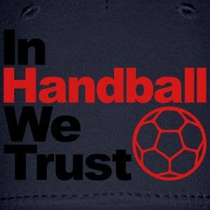 In handball we trust T-Shirts - Baseball Cap