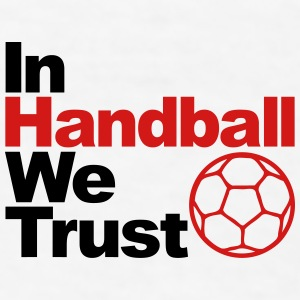 In handball we trust Bottles & Mugs - Men's T-Shirt