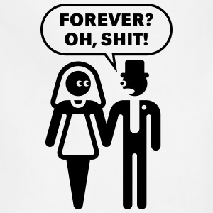 Forever? Oh, Shit! (Wedding / Stag Party / 1C) T-Shirts - Adjustable Apron