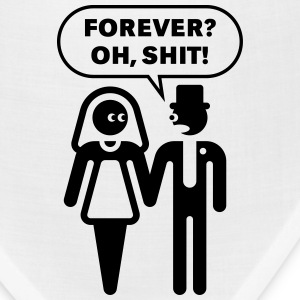 Forever? Oh, Shit! (Wedding / Stag Party / 1C) T-Shirts - Bandana