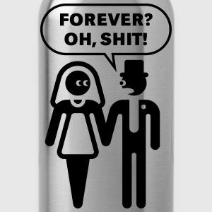 Forever? Oh, Shit! (Wedding / Stag Party / 1C) T-Shirts - Water Bottle