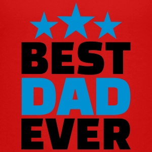 Best Dad ever Kids' Shirts - Toddler Premium T-Shirt