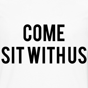 Come sit with us Women's T-Shirts - Men's Premium Long Sleeve T-Shirt
