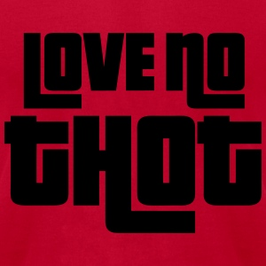 Love No Thot Tanks - Men's T-Shirt by American Apparel