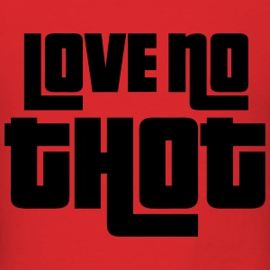 Love No Thot Hoodies - Men's T-Shirt