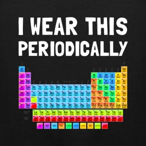 Wear This Periodically T-Shirts - Men's Premium Tank