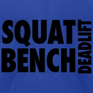 Squat Bench Deadlift Hoodies - Men's T-Shirt by American Apparel