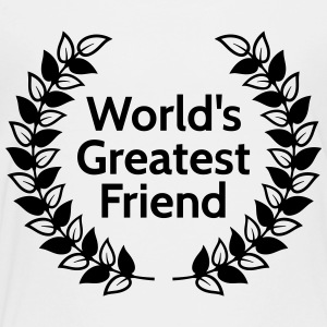 worlds greatest friend Kids' Shirts - Toddler Premium T-Shirt