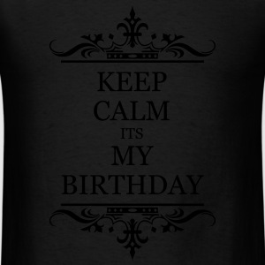 Keep Calm Its My Brithday - Men's T-Shirt