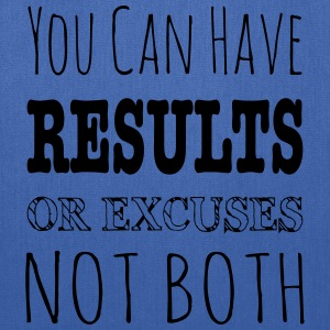 Results Or Excuses Not Both - Workout Inspiration T-Shirts - Tote Bag