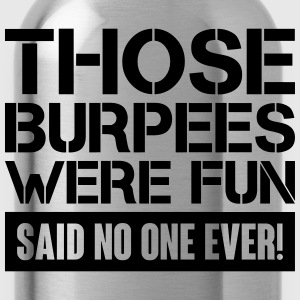Those Burpees were fun! Women's T-Shirts - Water Bottle