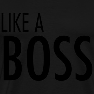 Like a boss Long Sleeve Shirts - Men's Premium T-Shirt