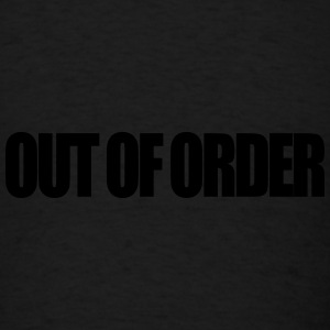Out Of Order - Men's T-Shirt