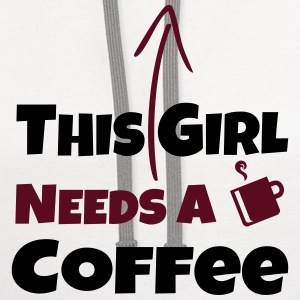 THIS GIRL NEEDS A DRINK of COFFEE - Contrast Hoodie