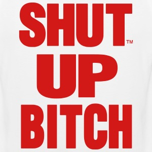 SHUT UP BITCH! - Men's Premium Tank