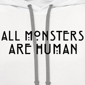 all monsters are human Women's T-Shirts - Contrast Hoodie