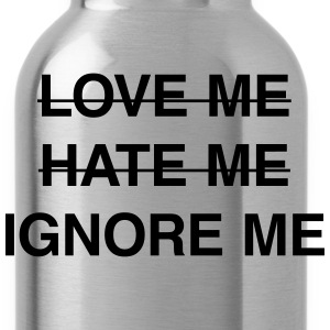 Ignore me Hoodies - Water Bottle
