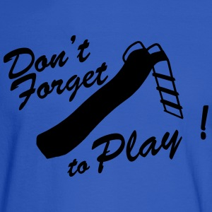 Don't forget to play Sweatshirts - Men's Long Sleeve T-Shirt