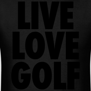 Live Love Golf Hoodies - Men's T-Shirt